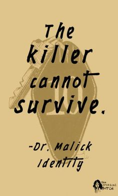 """""""The killer cannot survive."""" -Dr. Malick, Identity (2003)   Read the full review of this horror/mystery on onecriticalbitch.com"""