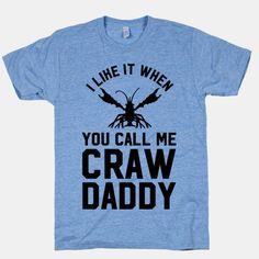 I Like It When You Call Me Crawdaddy #funnyshirt #crawfish #graphictee