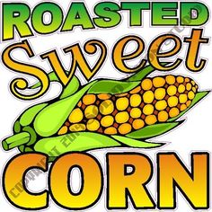 "14"" Roasted Sweet Corn Restaurant Concession Trailer Food Truck Sign Menu Decal  #SolidVisionStudio"