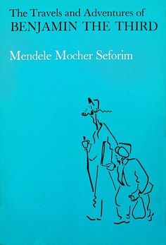 Travels and Adventures of Benjamin the Third, The by Mendele Mocher Seforim, http://www.amazon.com/dp/B000VDWT1O/ref=cm_sw_r_pi_dp_Tw9vrb1PPM5WS