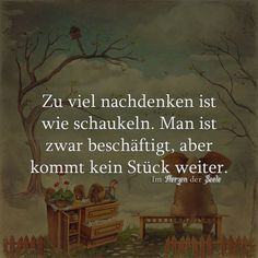 Und so wahr! This is a very original metaphor ! True Quotes, Words Quotes, True Sayings, German Quotes, More Than Words, True Words, Beautiful Words, Beautiful Pictures, Cool Words