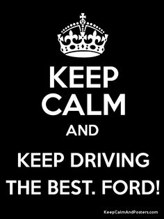 Keep Calm and KEEP DRIVING THE BEST. FORD! Poster