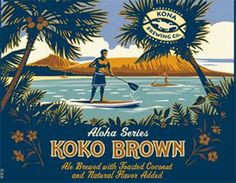 (Kailua-Kona, HI) – Kona Brewing has announced it will be bringing Koko Brown Ale to market, the first new beer available on the mainland from the brewer since and the third launch in K… Vintage Beach Posters, Ale Beer, Hawaiian Art, Beer Packaging, Packaging Design, Brew Pub, Big Island Hawaii, Beaches In The World, Poster