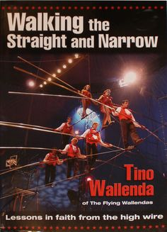 read about the Faith it takes to keep your focus on a high wire for a living. Tino Wallenda has done it all including perform at the International Circus Hall of Fame.