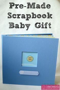 Craftaholics Anonymous® | DIY Baby Gift: Pre-Made Scrapbook