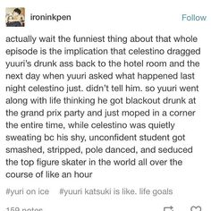 "Poor guy probably thought he was protecting Yuuri by not telling him about all the ""embarrassing"" things he did. Instead, he created what amounts to a classic romantic comedy senario"