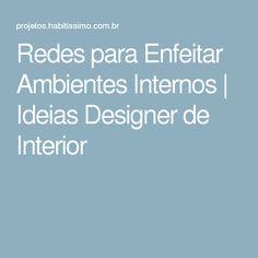 Redes para Enfeitar Ambientes Internos   Ideias Designer de Interior