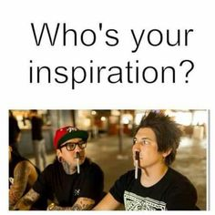HAHA. So this is Tony Perry and Jaime Preciado with sharpies in their nose. They are my inspiration.