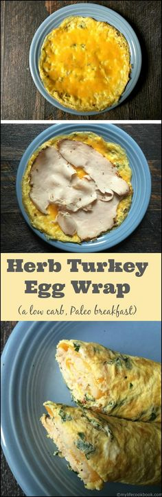Herb Turkey Egg Wrap (Low Carb, Paleo) This herb turkey egg wrap is a delicious low carb breakfast. Making the wrap out of eggs and herbs and then filling with turkey and cheese. Only takes minutes too! Paleo Recipes, Low Carb Recipes, Whole Food Recipes, Cooking Recipes, Low Carb Breakfast, Breakfast Recipes, Breakfast Ideas, Atkins Breakfast, Ketogenic Breakfast