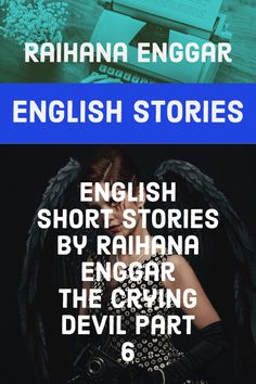 English Short Stories Crying Devil Girl 6 By Raihanna Enggar Short Fiction Stories, English Short Stories, English Story, Learn English, Rich Boy, Common People, All Friends, I Am The One, You Are Invited