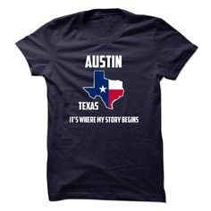 Austin - Its Where My Story Begins! Special Tees 2014 T Shirts, Hoodies. Check price ==► https://www.sunfrog.com/States/Austin--Its-Where-My-Story-Begins-Special-Tees-2014.html?41382 $19