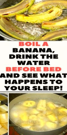 Boil Bananas Before Bed, Drink the Liquid and You Won't Believe What Happens t. - Boil Bananas Before Bed, Drink the Liquid and You Won't Believe What Happens to Your Sleep - Banana Before Bed, Water Before Bed, Water Bed, Health Tips, Health And Wellness, Health Care, Health Benefits, Health Options, Fruit Benefits