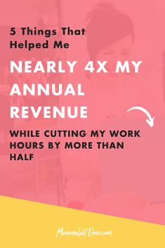 5 Things That Helped Me Nearly 4X My Annual Revenue While Cutting My Work Hours By More Than Half! I found my self with an endless to-do list, working ALL the time and feeling chronic anxiety back in 2017 and this is when I realized there has to be a BETTER way! Work less   grow my business more? Yep, it's possible and you can do it too! #goalsetting #productivitytips #todolist #savetime #businessplanning