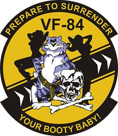 F-14 Tomcat VF-84 Jolly Rogers; Prepare to Surrender Your Booty Baby!
