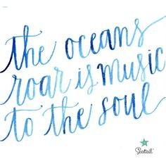 The oceans road is music to the soul ~ Mermaid Quote