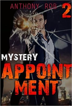 MYSTERY : APPOINTMENT (CRIME, SUSPENSE ): (Mystery, Suspense, Thriller, Suspense Crime Thriller DETECTIVE) (THE PHANTOMS Book 2) - Kindle edition by ANTHONY ROB. Mystery, Thriller & Suspense Kindle eBooks @ Amazon.com.