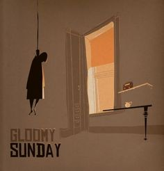 Gloomy Sunday (Song- aka-'Hungarian Suicide Song' by Rezső Seres, 1933)
