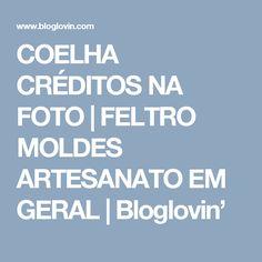 COELHA CRÉDITOS NA FOTO | FELTRO MOLDES ARTESANATO EM GERAL | Bloglovin'