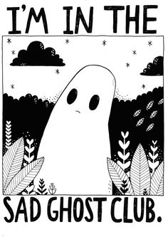 Even though it's tough being in Sad Ghost, I'm proud to be in The Sad Ghost Club Ghost Comic, Ghost Drawing, Arte Indie, Cute Ghost, Arte Horror, Illustrations, Dark Art, Oeuvre D'art, Cute Drawings