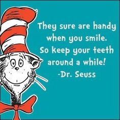 Teeth sure are handy when you smile! Brush every day to keep them healthy! #DrSeuss