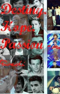 """Destiny.Hope.Passion-a one direction fanfic"" by VrindaTrivedi - ""…"""