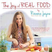 """Author Rowena Jayne shares 150 raw food recipes from journey from eating disorder to health in her new book """"The Joy of Real Food"""""""