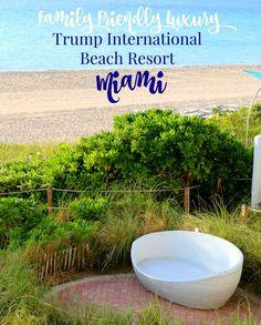 Family friendly luxury vacation at Trump International Beach Resort Miami! (travel partner)