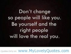 quotes about change with pictures   ... change so people will like you people like quotes - My Lovely Quotes