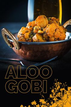 Aloo Gobi is a glori