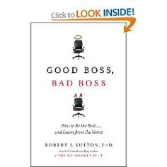 If you are a boss who wants to do great work, what can you do about it? Good Boss, Bad Boss is devoted to answering that question. Stanford Professor Robert Sutton weaves together the best psychological and management research with compelling stories and cases to reveal the mindset and moves of the best (and worst) bosses.