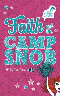 Faith and the Camp Snob by Jen Jones. For ages 9-12. Faith, the new girl, knows she's not the typical cheerleader. She's lanky, shy, and avoids the spotlight. When she goes to cheer camp, her snobby teammate stops at nothing to embarrass her. To shine on her new squad, Faith will have to learn to lean on her friends and believe in herself.