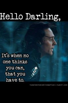 Inspirational Tom (Loki?) is inspirational. I can, and I will, damn it!