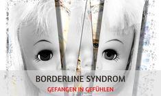 Gefangen in Gefühlen: das Borderline Syndrom Trauma, Blog, Borderline Personality Disorder Traits, Interpersonal Relationship, Mood Swings, Self Image