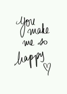 """Love Quotes Ideas : """"You Make Me so Happy"""" - Quotes Sayings Cute Quotes, Words Quotes, Wise Words, Sayings, Qoutes, Motivational Quotes, Inspirational Quotes, Beautiful Words, Beautiful Family"""
