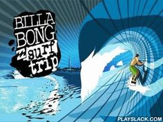 Billabong Surf Trip  Android Game - playslack.com , Create your character, specify clothing and a board and forward to refer movements.  collect a part of hormone and feeling from astonishing trickeries.  Get hand in surfing in 15 different points, each of which with high exactness repeats an actual-life point.  In the game there s progressive system of version of movements, acknowledgments to it movements are akin to the presents, and you won't find two absolutely same. In this game you…