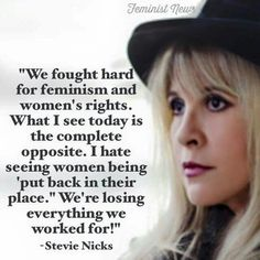 Stevie Nicks on Womens Rights Men Are Men, Truth And Justice, Strength Of A Woman, Smash The Patriarchy, Reproductive Rights, Equal Rights, Women's Rights, Losing Everything, Eye Roll