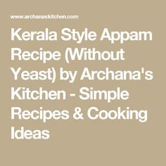 Kerala Style Appam Recipe (Without Yeast) by Archana's Kitchen - Simple Recipes & Cooking Ideas