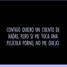 Pretty Quotes, Love Quotes, Funny Quotes, Flirty Quotes, Sarcasm Humor, Sad Love, Spanish Quotes, Love Messages, Woman Quotes