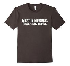 Meat Is Murder Tasty Tasty Murder Sarcastic BBQ T Shirt | One of the largest and best collection of Mother's day style sayings and graphic tee shirts anywhere on the web. The great gift for your mom or wife. More styles daily updated!
