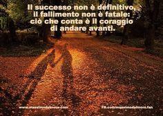 Il successo non è definitivo, il fallimento non è fatale-  ciò che conta è il coraggio di andare avanti  http://www.massimodelmoro.com/  https://www.facebook.com/massimodelmoro.fan
