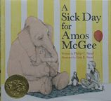 A Sick Day for Amos McGee , illustrated by Erin E. Stead, written by Philip C. Stead. A Neal Porter Book, published by Roaring Brook Press, a division of Holtzbrinck Publishing.     In this tender tale of reciprocity and friendship, zookeeper Amos McGee gets the sniffles and receives a surprise visit from his caring animal friends.