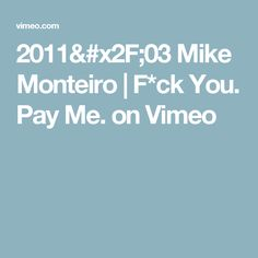 2011/03 Mike Monteiro | F*ck You. Pay Me. on Vimeo