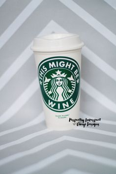 This Might Be Wine Starbucks Cup//Reusable by PerfectlyVinylDesign