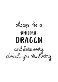 Always Be A Dragon Instead Of An Unicorn | Unicorn Hate | Dragon Love | A5, A4, A3 Printable Quote PDF | Wall Art | Funny Quote | Digital