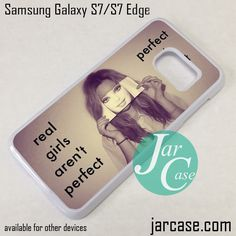 Real Girls Arent Perfect Phone Case for Samsung Galaxy S7 & S7 Edge