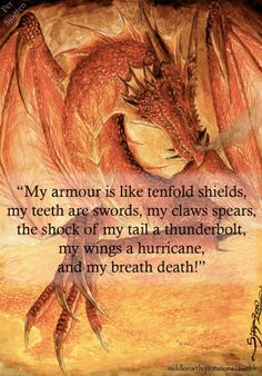 "☆ The dragon Smaug: is a fictional character and the main antagonist of J. R. R. Tolkien's The Hobbit, ""a most specially greedy, strong and wicked worm."" ☆"