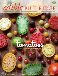 colorful magazine cover of Heirloom tomatoes from Edible Blue Ridge Magazine - Local Food Magazine of Central Virginia