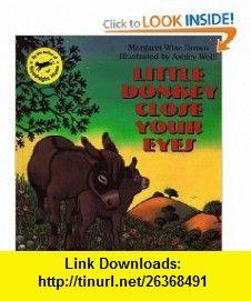 Little Donkey Close Your Eyes (9780064435079) Margaret Wise Brown, Ashley Wolff , ISBN-10: 0064435075  , ISBN-13: 978-0064435079 ,  , tutorials , pdf , ebook , torrent , downloads , rapidshare , filesonic , hotfile , megaupload , fileserve