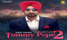 Tommy Pepe 2 Harry Dhanoa Download Mp3 Song Video Lyrics Free Download New Punjabi Song Tommy Pepe2 By Harry Dhanoa Download Mp3 Song Hd Video Song Lyrics.