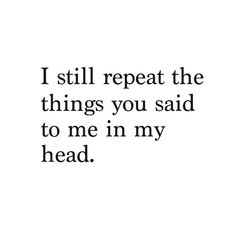 Love Quotes For Him : QUOTATION - Image : Quotes Of the day - Description From like 3 years ago.i remember the very words you said but you probably Mood Quotes, Life Quotes, Quotes Quotes, Empty Quotes, Bad Relationship Quotes, Breakup Quotes, Photo Quotes, Quotes Motivation, Cute Crush Quotes